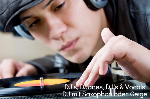 DJ buchen, DJ's buchen, DJ mieten, Live DJ, Dj Vocals, DJ Gesang, DJ Geige, DJ Saxophon, DJ Sänger, Hochzeits DJ, Geburtstag DJ, Firmenfeier DJ, Party DJ